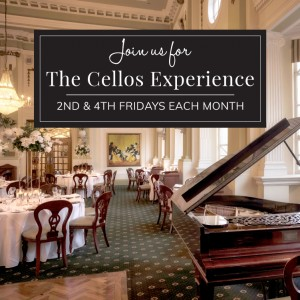 Heritage Dining: The Cellos Experience! Friday Lunch