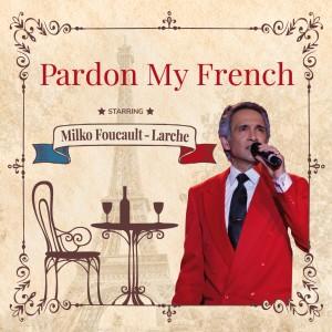 """Pardon My French"" Cabaret Dinner Show"